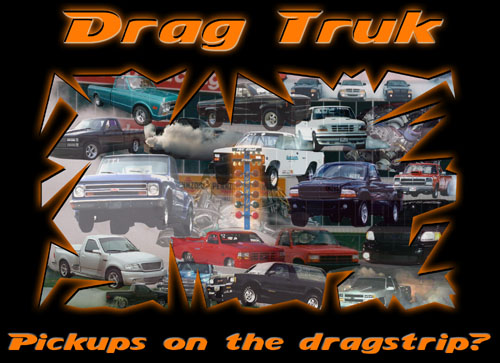 DragTruk - Pickups on the dragstrip?